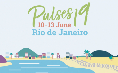 Pulses 2019: The single most important event in the pulse industry moves to Rio de Janeiro, Brazil!